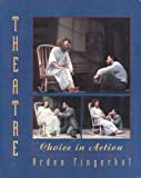 img - for Theatre: Choice in Action book / textbook / text book
