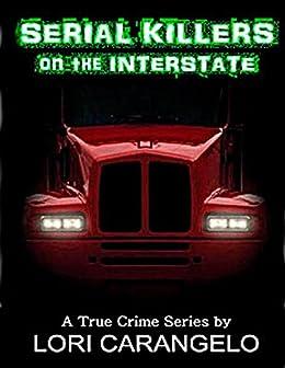 SERIAL KILLERS ON THE INTERSTATE by [Carangelo, Lori, Carangelo, Lori]