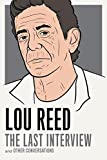 img - for Lou Reed: The Last Interview: and Other Conversations (The Last Interview Series) book / textbook / text book