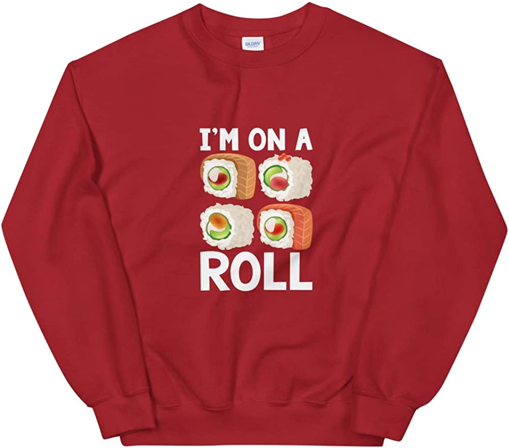 Sushi Gift Funny Asian Im on a Roll Sweatshirt Raw Fish Japanese Food Pullover