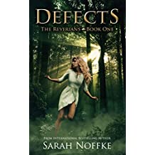 Defects: A YA Dystopian Adventure (The Reverians Book 1)