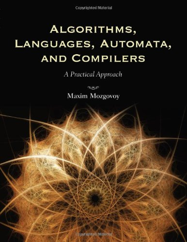 Algorithms, Languages, Automata, And Compilers: A Practical Approach by Jones & Bartlett Learning