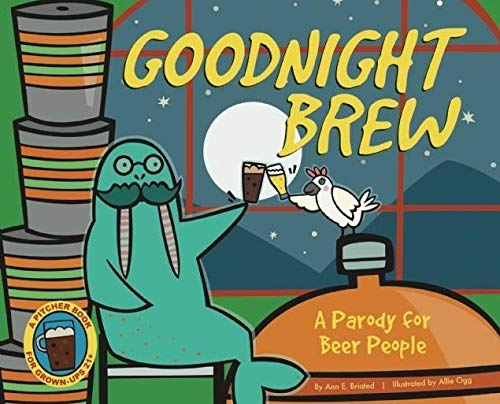(Goodnight Brew: A Parody for Beer People)