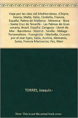 Viaje por las islas del Mediterráneo. Chipre, Grecia, Malta, Italia, Cerdeña...: Amazon.es: TORRES, Joaquín.-: Libros