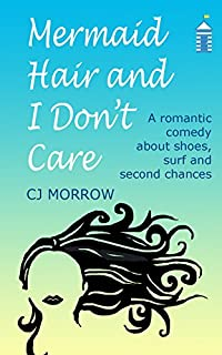 Mermaid Hair And I Don't Care by CJ Morrow ebook deal