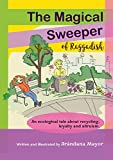 The Magical Sweeper of Raggadish: Ecology book for kids about recycling, loyalty and altruism.