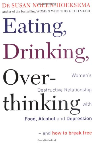 Eating, Drinking, Overthinking - Women's Destructive Relationship with Food and Alcohol