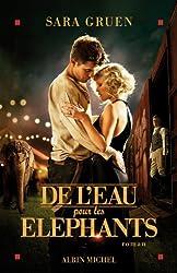 de L'Eau Pour Les Elephants (Romans, Nouvelles, Recits (Domaine Etranger)) (French Edition)