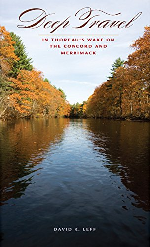 Download Deep Travel: In Thoreau's Wake on the Concord and Merrimack (American Land & Life) pdf epub