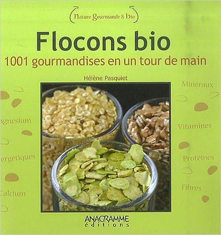 En ligne Flocons bio : 1001 gourmandises en un tour de main pdf epub