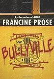 Bullyville, Francine Prose, 0060574976