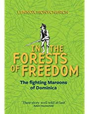 In the Forests of Freedom: The Fighting Maroons of Dominica