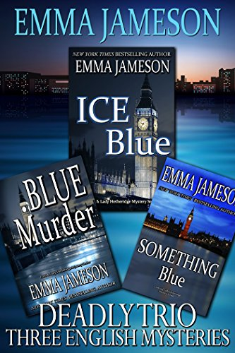 Deadly Trio: 3 English Mysteries: Ice Blue, Blue Murder, Something Blue (Lord and Lady Hetheridge Mystery (Series 3 Trio)