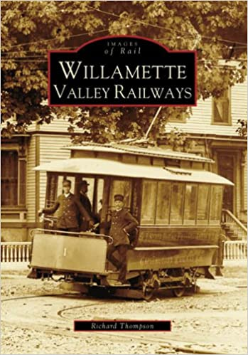 willamette valley railways images of rail oregon