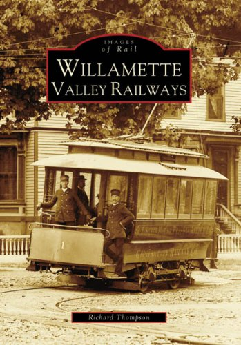 Willamette Valley Railways (Images of Rail: - Trains Railway Passenger Southern