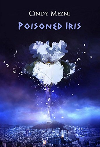 Poisoned Iris: A Post-Apocalyptic Dystopia (The Red Era Book 1)