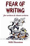 Fear of Writing, Millie I. Thornton, 1591098181