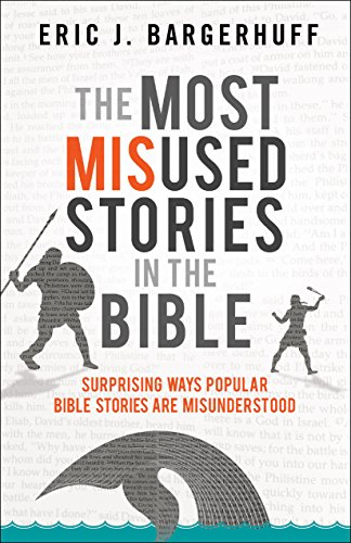 The Most Misused Stories in the Bible: Surprising Ways Popular Bible Stories Are Misunderstood cover