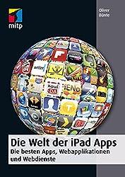 Die Welt der iPad Apps: Die besten Apps, Webapplikationen und Webdienste
