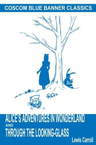 Alice's Adventures in Wonderland and Through the Looking-Glass (Coscom Blue Banner Classics)
