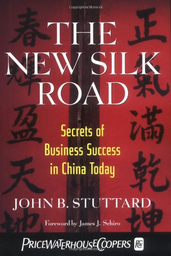 The New Silk Road: Secrets of Business Success in China Today - Chinese Export Old