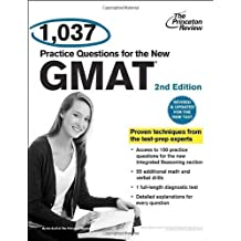 1,037 Practice Questions for the New GMAT, 2nd Edition: Revised and Updated for the New GMAT by Princeton Review (April 17 2012)