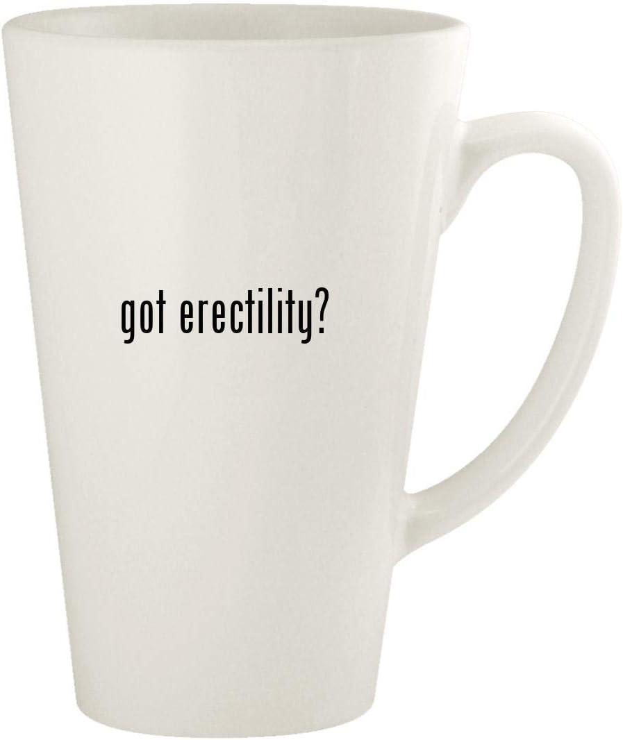 got erectility? - 17oz Ceramic Latte Coffee Mug Cup, White
