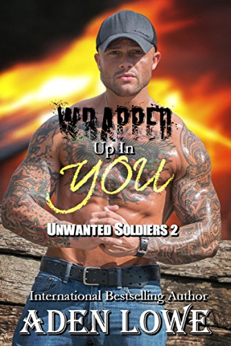 wrapped-up-in-you-a-military-romance-unwanted-soldiers-book-2