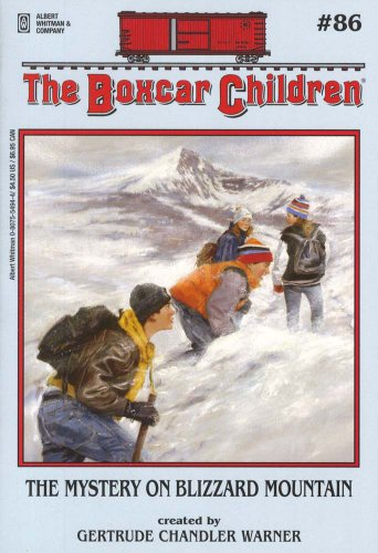 Mystery of the Blizzard Mountain (Boxcar Children) - Book #86 of the Boxcar Children