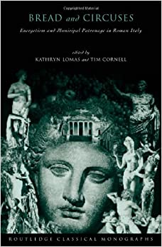 Book 'Bread and Circuses': Euergetism and municipal patronage in Roman Italy (Routledge Classical Monographs)