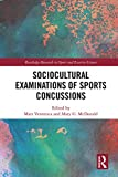 Sociocultural Examinations of Sports Concussions (Routledge Research in Sport and Exercise Science)