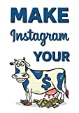 Make Instagram Your Cash Cow