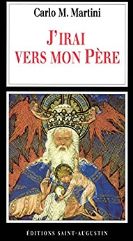 J'irai vers mon Père (French Edition) by [Martini, Carlo Maria]