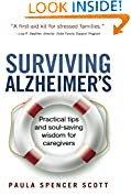 Surviving Alzheimer's: Practical tips and soul-saving wisdom for caregivers