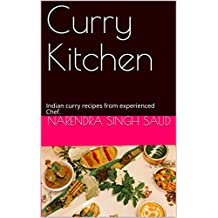 Curry Kitchen: Indian curry recipes from experienced Chef.