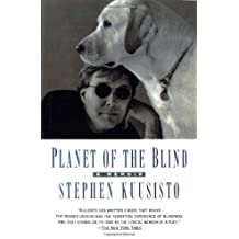 Planet of the Blind by Stephen Kuusisto (1998-12-29)