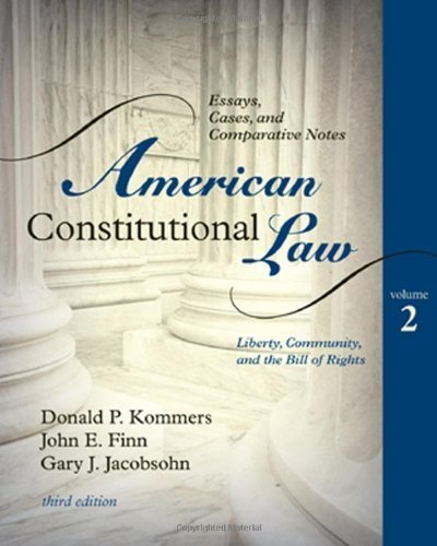 American Constitutional Law: Essays, Cases, and Comparative Notes (Volume 2) 3rd edition by Kommers, Donald P., Finn, John E., Jacobsohn, Gary J. (2009) ()