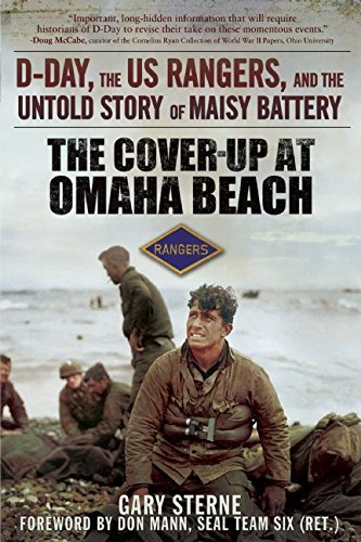 The Cover-Up at Omaha Beach: D-Day, the US Rangers, and the Untold Story of Maisy Battery by Gary Sterne - Mall Omaha Shopping