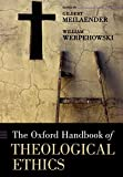 img - for The Oxford Handbook of Theological Ethics (Oxford Handbooks) book / textbook / text book
