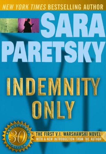 Indemnity Only: A V. I. Warshawski Novel (30th Anniversary Edition) (V.I. Warshawski Novels Book 1) by [Paretsky, Sara]