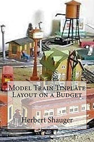 (Model Train Tinplate Layout on a Budget)