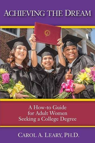 Achieving the Dream: A How-To Guide for Adult Women Seeking a College Degree