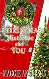 Christmas, Mistletoe and You: A Christmas Romance Novella