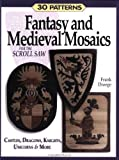 img - for Fantasy and Medieval Mosaics for the Scroll Saw: Patterns for Castles, Dragons, Knights, Unicorns More: 33 Patterns for Castles, Dragons, Knights, Unicorns and More by Frank Droege (2003-10-01) book / textbook / text book