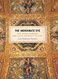The Inordinate Eye: New World Baroque and Latin American Fiction
