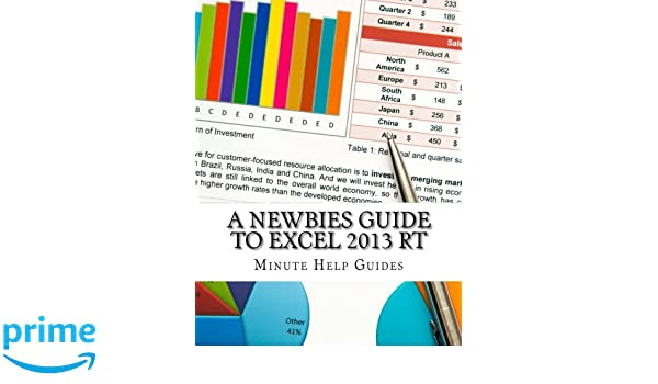 Amazon.com: A Newbies Guide to Excel 2013 RT (9781484150788 ...