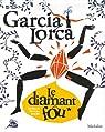 Le diamant fou par Garcia Lorca
