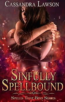 Sinfully Spellbound (Spells That Bind Book 1) by [Lawson, Cassandra]