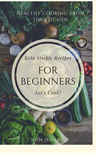 Keto Simple Recipes For Beginners by Ron Jenard