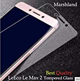 Marshland Ultra Clear 2.5D Round Edge 0.33mm Thickness 9H Hardness Bubblefree Oleo Phobic Coating Screen Protector for LeEco Le Max 2 (Transparent)